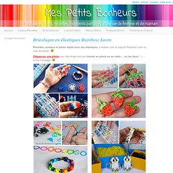 Bricolages en élastiques Rainbow Loom
