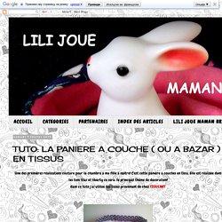 LILI JOUE MAMAN BRICOLE: TUTO: LA PANIERE A COUCHE ( OU A BAZAR ) EN TISSUS