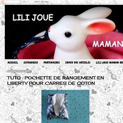 LILI JOUE MAMAN BRICOLE: TUTO : POCHETTE DE RANGEMENT EN LIBERTY POUR CARRES DE COTON