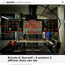 Bricole it Yourself : 6 posters à afficher dans son lab