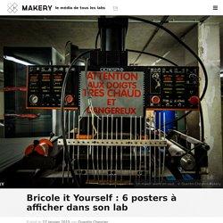 Bricole it Yourself : 6 posters à afficher dans son lab