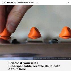 Bricole it yourself : l'indispensable recette de la pâte à tout faire