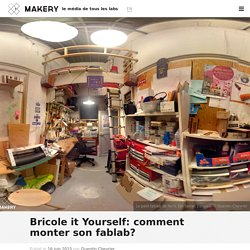 Bricole it Yourself: comment monter son fablab?