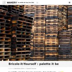 Bricole-it-Yourself : palette it be