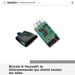 Bricole it Yourself: la télécommande qui éteint toutes les télés