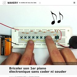 Bricoler son 1er piano électronique sans coder ni souder