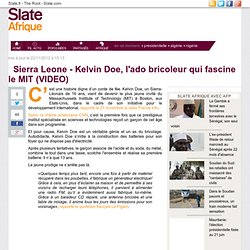 Sierra Leone - Kelvin Doe, l'ado bricoleur qui fascine le MIT (VIDEO)