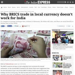 Why BRICS trade in local currency doesn't work for India