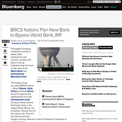BRICS Nations Plan New Bank to Bypass World Bank, IMF