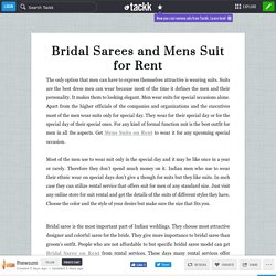 Bridal Sarees and Mens Suit for Rent