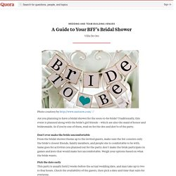 A Guide to Your BFF's Bridal Shower - Wedding and Team Building Venues - Quora