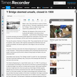 Y Bridge deemed unsafe, closed in 1900