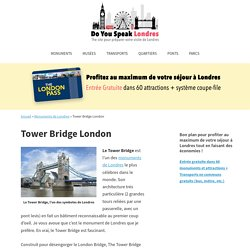 Tower Bridge Londres - Toutes les informations