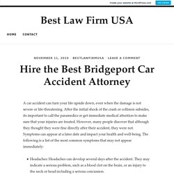 Hire the Best Bridgeport Car Accident Attorney – Best Law Firm USA