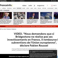 """""""Nous demandons que si Bridgestone ne réalise pas ses investissements en France, il rembourse les subventions de l'Union européenne"""", déclare Fabien Roussel"""