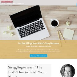 """Bridgid Gallagher - Struggling to reach """"The End""""? How to Finish Your Novel"""