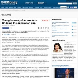 Young bosses, older workers: Bridging the generation gap - Ask Annie