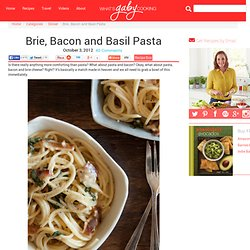 Brie, Bacon And Basil Pasta Recipe — Dishmaps