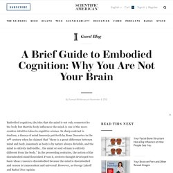 A Brief Guide to Embodied Cognition: Why You Are Not Your Brain - Guest Blog