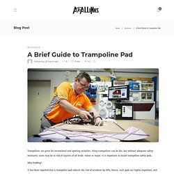 A Brief Guide to Trampoline Pad