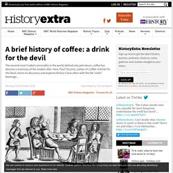 A brief history of coffee: a drink for the devil