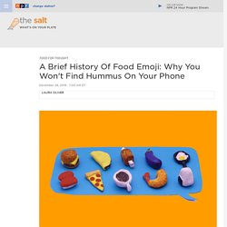 A Brief History Of Food Emoji: Why You Won't Find Hummus On Your Phone