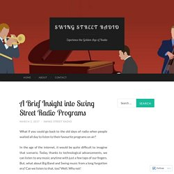 A Brief Insight into Swing Street Radio Programs