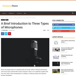 A Brief Introduction to Three Types of Microphones -