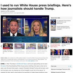 Opinion: I used to run White House press briefings. Here's how journalists should handle Trump.