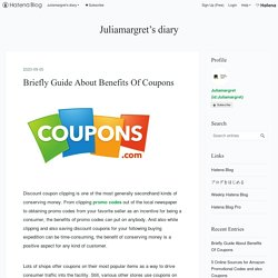 Briefly Guide About Benefits Of Coupons - Juliamargret's diary