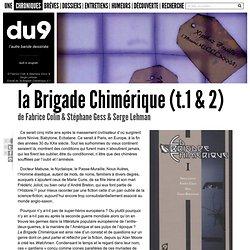 la Brigade Chimérique (t.1 & 2)