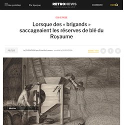 Lorsque des « brigands » saccageaient les réserves de blé du Royaume
