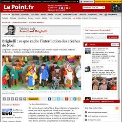 Brighelli : ce que cache l'interdiction des crèches de Noël
