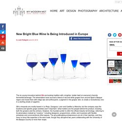 New Bright Blue Wine Is Being Introduced in Europe