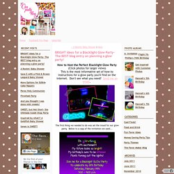 BRIGHT Ideas for a Blacklight Glow Party- The BEST blog entry on planning a glow party! - The Favor Maker