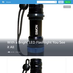 With a Bright LED Flashlight You See it All (with image) · mytorchlite