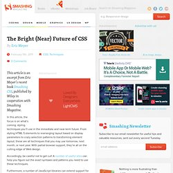 The Bright (Near) Future of CSS - Smashing Magazine