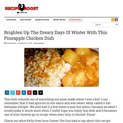 Brighten Up The Dreary Days Of Winter With This Pineapple Chicken Dish - Page 2 of 2 - Recipe Roost