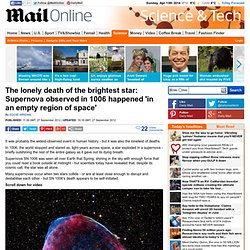 The lonely death of the brightest star: Supernova observed by people in 1006 happened 'in an empty region of space'