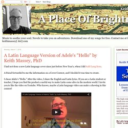 "A Place of Brightness: A Latin Language Version of Adele's ""Hello"" by Keith Massey, PhD"