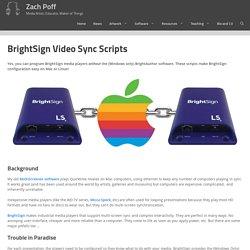 BrightSign Video Sync Scripts – Zach Poff