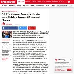 Brigitte Macron - Trogneux: le rôle essentiel de la femme d'Emmanuel Macron