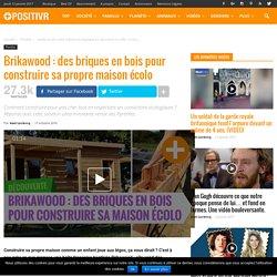 Brikawood : des briques en bois pour construire sa propre maison écolo