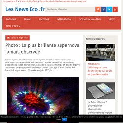 Photo : La plus brillante supernova jamais observée