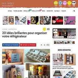 20 idées brillantes pour organiser votre réfrigérateur - Des idées