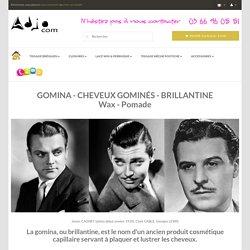 GOMINA (Brillantine, Wax, Pomade) - Coiffures Rétro et Rock'n'Roll - Adjocom