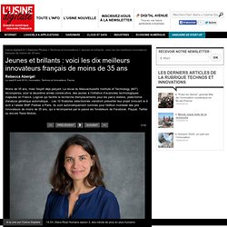 Rebecca Abergel - Jeunes et brillants : voici les dix meilleurs innovateurs français de moins de 35 ans