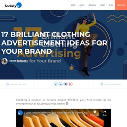 17 Brilliant Clothing Advertisement Ideas for Your Brand