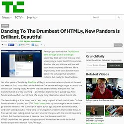 Dancing To The Drumbeat Of HTML5, New Pandora Is Brilliant, Beautiful