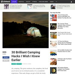 30 Brilliant Camping Hacks I Wish I Knew Earlier